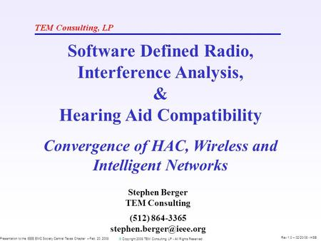 © Copyright 2008 TEM Consulting, LP - All Rights Reserved Presentation to the IEEE EMC Society Central Texas Chapter – Feb. 20, 2008 Rev 1.0 – 02/20/08.