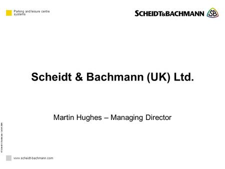 Scheidt & Bachmann (UK) Ltd.
