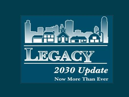 What is Legacy? Current Comprehensive Plan for Forsyth County and Winston-Salem. Adopted in 2001 by Forsyth County and its 8 municipalities. Focuses on.