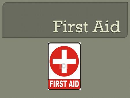 First aid is the provision of initial care for an illness or injury.  First aid is usually given in an emergency situation (e.g., driving up on a wreck,