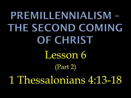 "Lesson 6 (Part 2) 1 Thessalonians 4:13-18. Convert The Jews. ""Behold, now is the acceptable time, behold, now is the day of salvation."" 2 Cor. 6:2. "