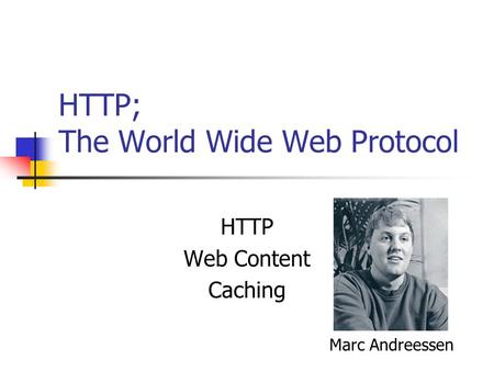 HTTP; The World Wide Web Protocol