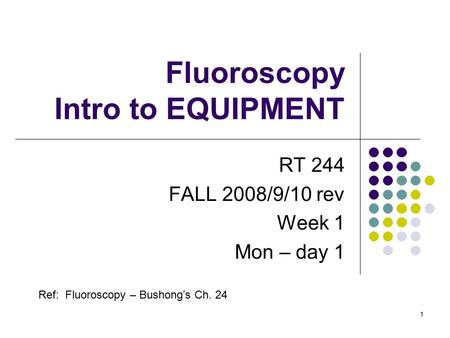 Fluoroscopy Intro to EQUIPMENT
