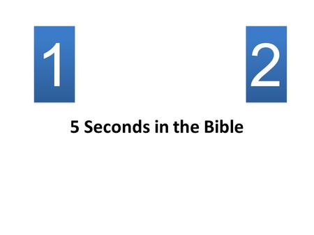 5 Seconds in the Bible 1 1 2 2. Second Covenant Heb 8:7 For if that first covenant had been faultless, then no place would have been sought for a second.