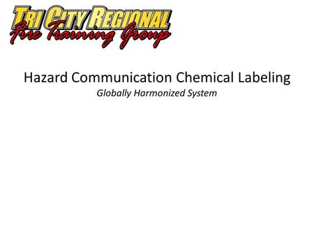 Chemical labeling is changing to help make it easier for us to understand the products we use so we can continue to be safe. The GHS is an international.