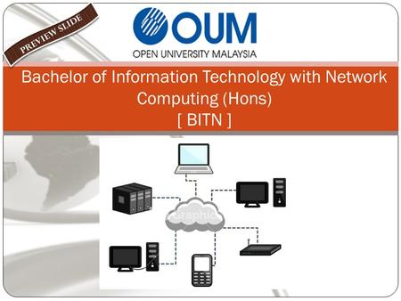 PREVIEW SLIDE Bachelor of Information Technology with Network Computing (Hons) [ BITN ]