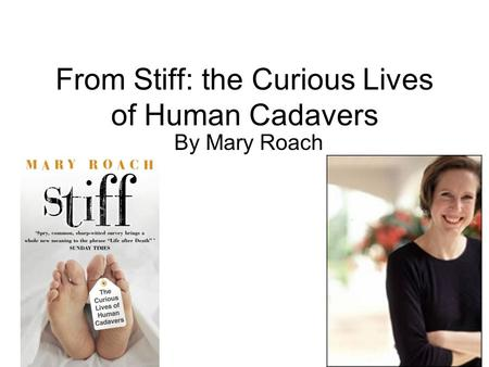 From Stiff: the Curious Lives of Human Cadavers