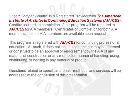 """Insert Company Name"" is a Registered Provider with The American Institute of Architects Continuing Education Systems (AIA/CES). Credit(s) earned on completion."