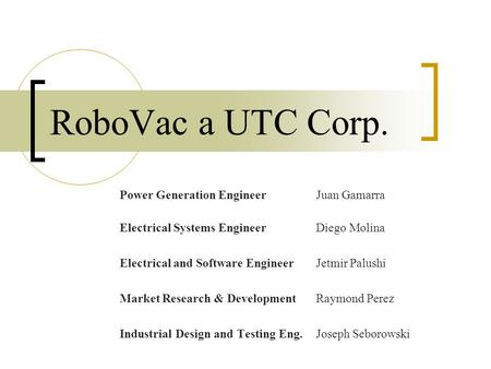 RoboVac a UTC Corp. Power Generation Engineer Juan Gamarra