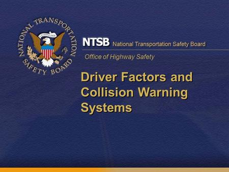Office of Highway Safety Driver Factors and Collision Warning Systems.