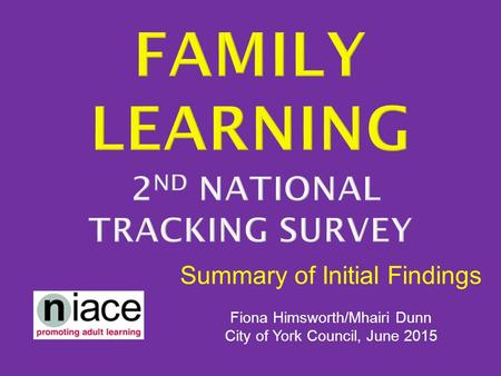 Summary of Initial Findings Fiona Himsworth/Mhairi Dunn City of York Council, June 2015.