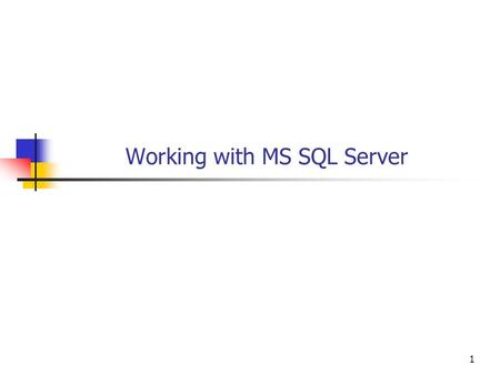 1 Working with MS SQL Server. 2 Objectives You will be able to Use Visual Studio for GUI based interactive access to a Microsoft SQL Server database.