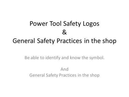 Power Tool Safety Logos & General Safety Practices in the shop