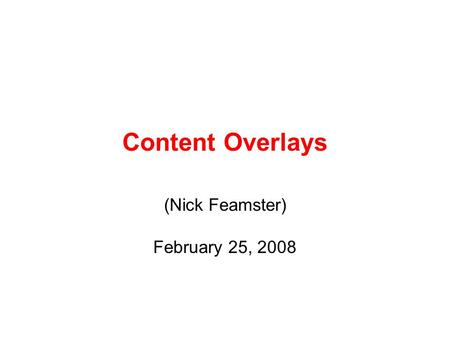 Content Overlays (Nick Feamster) February 25, 2008.