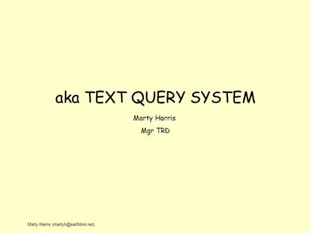 Marty Harris aka TEXT QUERY SYSTEM Marty Harris Mgr TRD.