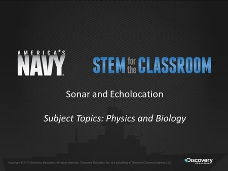 Sonar and Echolocation Subject Topics: Physics and Biology