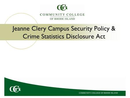 Jeanne Clery Campus Security Policy & Crime Statistics Disclosure Act.