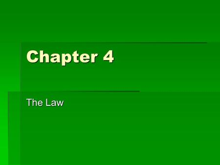 Chapter 4 The Law. Introduction  English law is based upon two similar concepts  Common law: tradition or custom  Case law: A decision of a judge in.