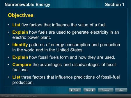 Nonrenewable EnergySection 1 Objectives List five factors that influence the value of a fuel. Explain how fuels are used to generate electricity in an.