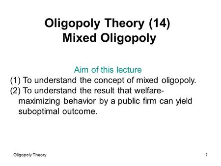 game theory in setting quantity oligopoly essay In bertrand oligopoly strategy reduces to simultaneously setting prices in the hope that the competition does not change its set price such conflicting or non cooperating pricing strategies are increasingly being dealt with the constructs in game theory which not only introduced the idea that conflict could be mathematically analyzed but also.