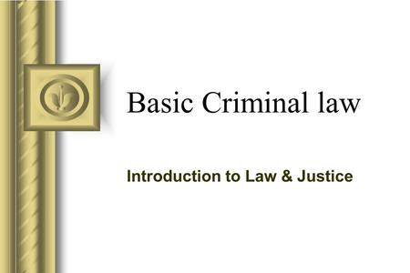 Introduction to Law & Justice
