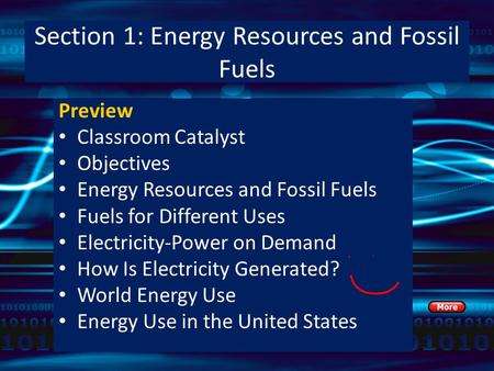 Section 1: Energy Resources and Fossil Fuels Preview Classroom Catalyst Objectives Energy Resources and Fossil Fuels Fuels for Different Uses Electricity-Power.