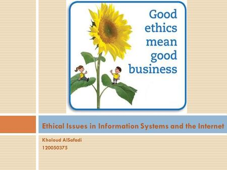 ethical issue in information systems essay Ethical issues in information systems choose one (1) ethics issue found within chapter 4 of the bidgoli textbook you may also use the internet or the strayer library.