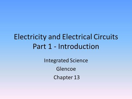 Electricity and Electrical Circuits Part 1 - Introduction
