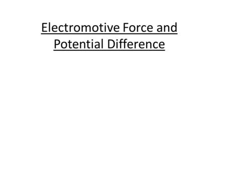 Electromotive Force and Potential Difference