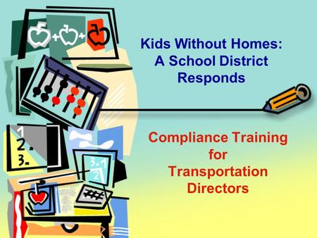 Kids Without Homes: A School District Responds Compliance Training for Transportation Directors.