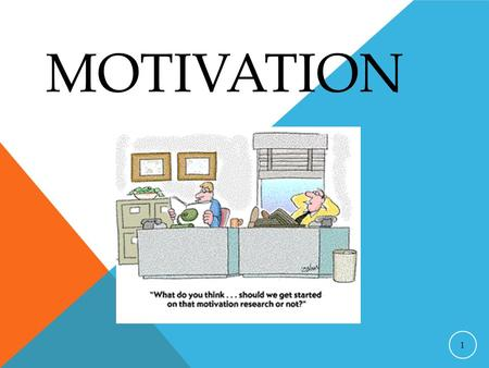 MOTIVATION 1. PERSPECTIVES ON MOTIVATION Five perspectives used to explain motivation include the following: 2 1.Instinct Theory (replaced by the evolutionary.