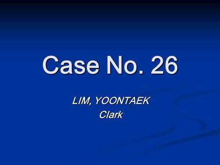 Case No. 26 LIM, YOONTAEK Clark. Case EF, a fresh college graduate, is applying for a job at a pharmaceutical company. EF, a fresh college graduate, is.