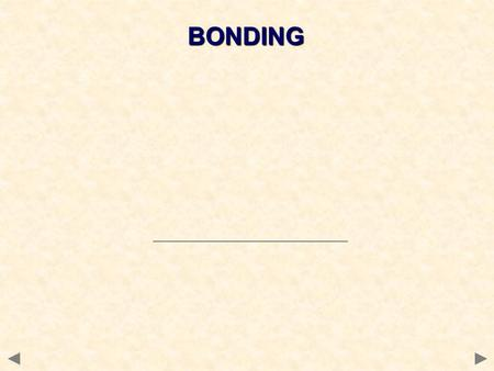 BONDING. STRUCTURE AND BONDING The physical properties of a substance depend on its structure and type of bonding present. Bonding determines the type.