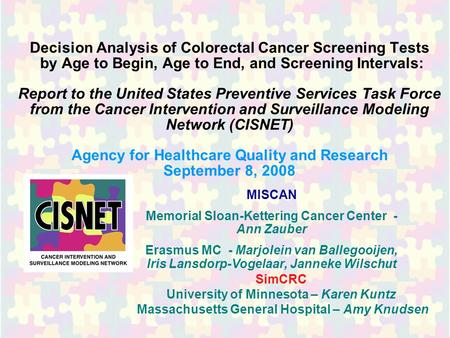 Decision Analysis of Colorectal Cancer Screening Tests by Age to Begin, Age to End, and Screening Intervals: Report to the United States Preventive Services.