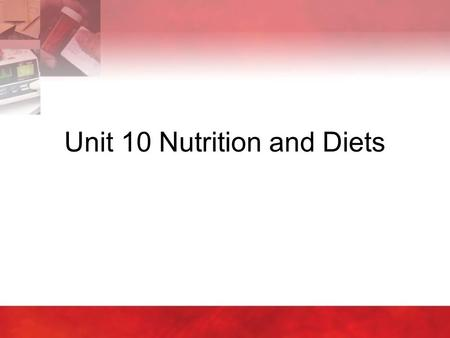Unit 10 Nutrition and Diets. 2 10:1 Fundamentals of Nutrition  Most people know there is a relationship between food and good health  Many do not know.