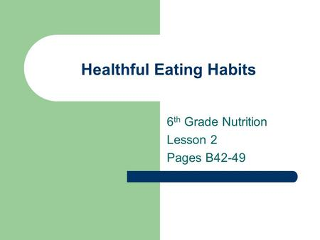Healthful Eating Habits