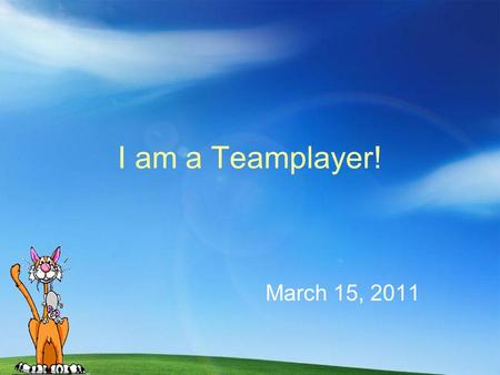 I am a Teamplayer! March 15, 2011. To Do List: Look at the role of a teamplayer. Worksheet to complete for Chapter 2. Homework: Study for test – Chapter.