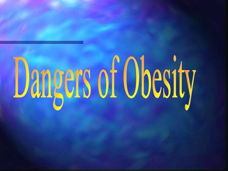Causes of Obesity – Nurture versus Nature Nurture Theories Eating to satisfy : Eating to satisfy : Boredom Boredom Parents Parents Stress Stress Culture.