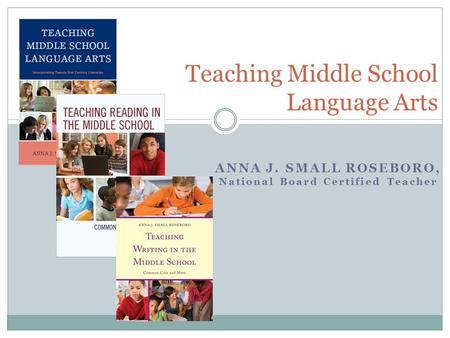 ANNA J. SMALL ROSEBORO, National Board Certified Teacher Teaching Middle School Language Arts.