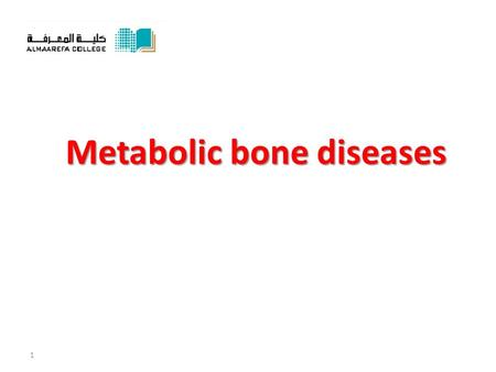 Metabolic bone diseases 1. Bones…. What do they need to be strong? Calcium/ PO4 Vit D PTH calcitonin 2.
