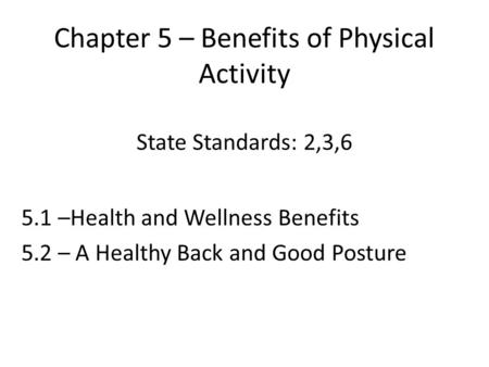 Chapter 5 – Benefits of Physical Activity State Standards: 2,3,6