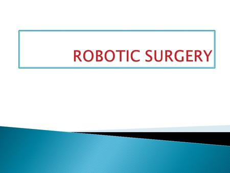 Robot-assisted surgery is the latest development in the larger movement of endoscopy, a type of minimally invasive surgery, the idea being that less invasive.