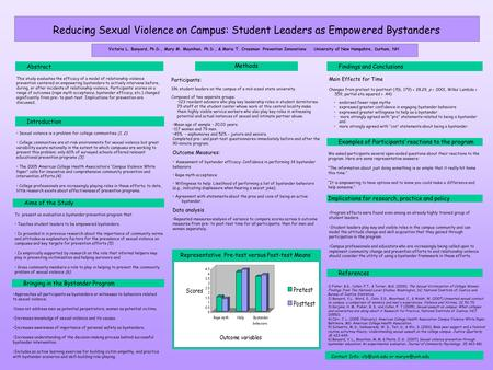 Reducing Sexual Violence on Campus: Student Leaders as Empowered Bystanders Victoria L. Banyard, Ph.D., Mary M. Moynihan, Ph.D., & Maria T. CrossmanPrevention.