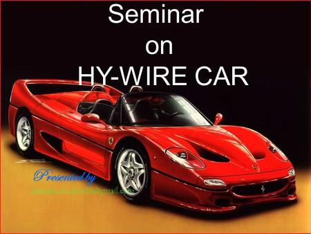Ddd Seminar on HY-WIRE CAR Presented by
