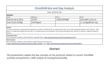 OmniRAN SoA and Gap Analysis Date: [2013-05-14] Authors: NameAffiliationPhone Antonio de la Juan Carlos