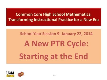 School Year Session 9: January 22, 2014 A New PTR Cycle: Starting at the End 1.1.
