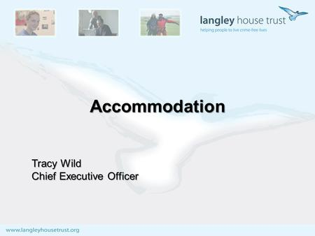 Accommodation Tracy Wild Chief Executive Officer.