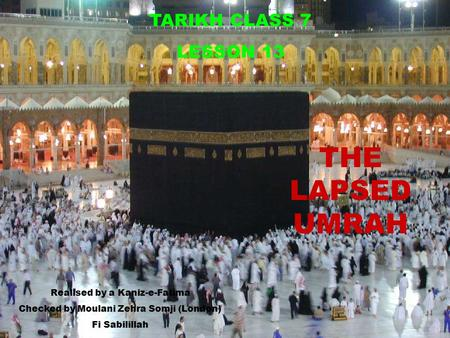 THE LAPSED UMRAH TARIKH CLASS 7 LESSON 13 Realised by a Kaniz-e-Fatima