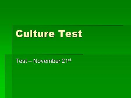 Culture Test Test – November 21 st. Urbanization  Growth of cities/people moving from rural areas into urban areas.