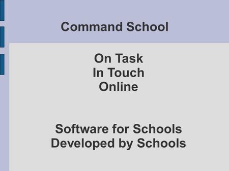 Command School On Task In Touch Online Software for Schools Developed by Schools.